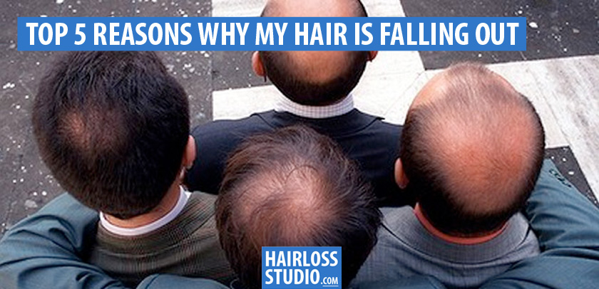 Top 5 Reasons Why My Hair Is Falling Out, Reasons For Hair Loss